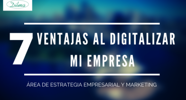 7 beneficios y ventaja de digitalizar mi empresa en internet