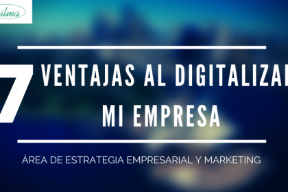 7 beneficios y ventaja de digitalizar mi empresa en internet